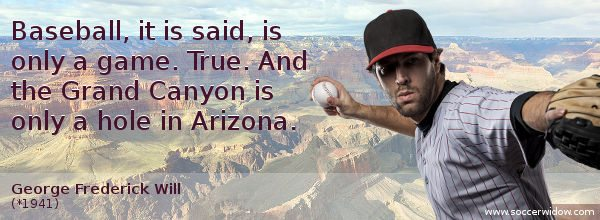 Baseball-only-a-game-true-grand-canyon-only-hole-in-arizona-george-frederick-will